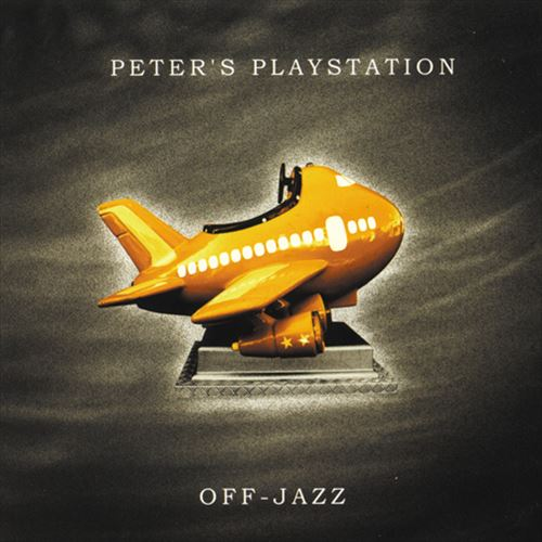 Peter'S Playstation / Off-Jazz (ジャズCD)