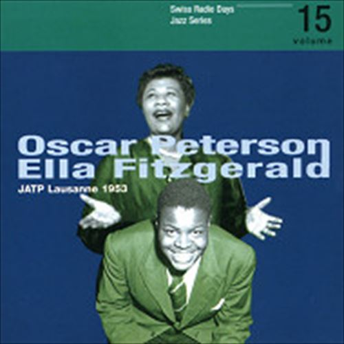 Jatp Lausanne 1953-Swiss Radio Days Jazz Series Vol.15 (ジャズCD) / Oscar Peterson / Ella Fitzgerald