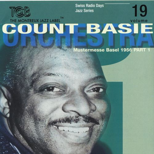 COUNT BASIE ORCHESTRA / MUSTERMESSE BASEL 1956 -PART 1-SWISS RADIO DAYS JAZZ SERIES VOL.