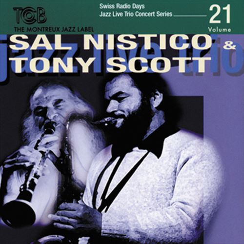 SAL NISTICO & TONY SCOTT / SWISS RADIO DAYS JAZZ LIVE TRIO CONCERT SERIES, VOL.21 (ジャズCD)