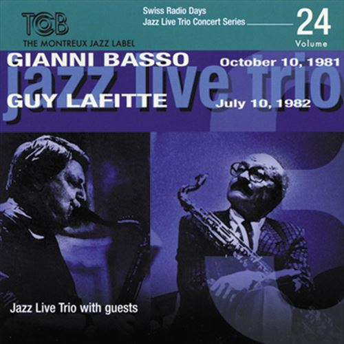 GIANNI BASSO / GUY LAFITTE / SWISS RADIO DAYS JAZZ LIVE TRIO CONCERT SERIES, VOL.24 (ジャズCD)