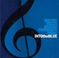 FLAVIO BOLTRO / MICHELE BOZZA / PIERO BASSINI / RICCARDO FIORAVANTI / GIAMPIERO PRINA / INTO THE BLUE (ジャズCD)