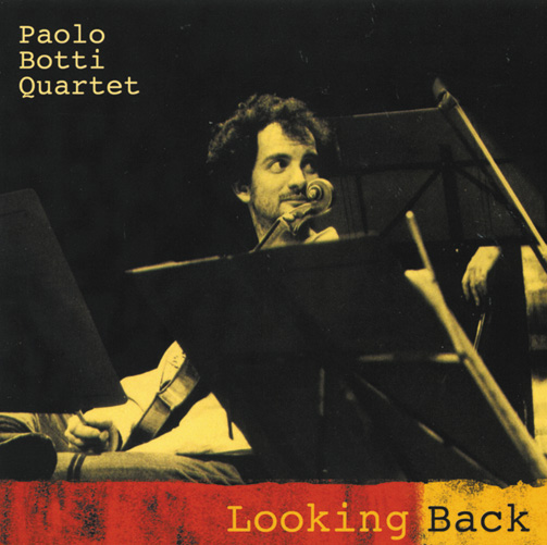 PAOLO BOTTI QUARTET - LOOKING BACK - CD