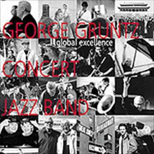 GEORGE GRUNTS CONCERT JAZZ BAND - GLOBAL ECELLENCE - CD