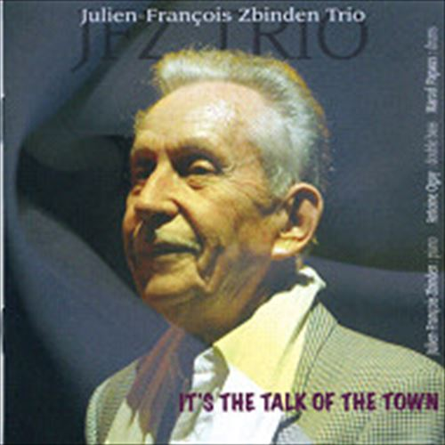 Julien-Francois Zbinden Trio / It'S The Talk Of The Town (ジャズCD)