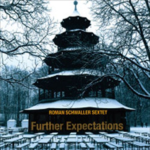 Roman Schwaller Sextet / Further Expectations (ジャズCD)
