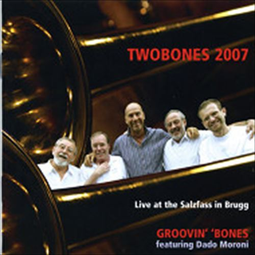 Groovin' 'Bones Featuring Dado Moroni / Twobones 2007 Live At The Salzfass In Brugg (ジャズCD)