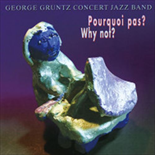 George Gruntz Concert Jazz Band / Why Not? (ジャズCD)