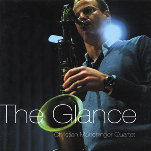 CHRISTIAN MUNCHINGER QUARTET / THE GLANCE
