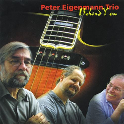 PETER EIGENMANN TRIO / BEHIND YOU