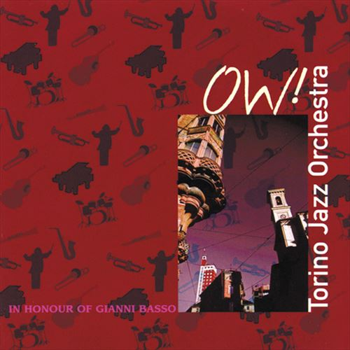 TORINO JAZZ ORCHESTRA / OW! IN HONOUR OF GIANNI BASSO (ジャズCD)