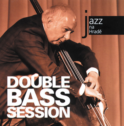 Double Bass Session / Jazz At Prague Castle 2008 (ジャズCD)