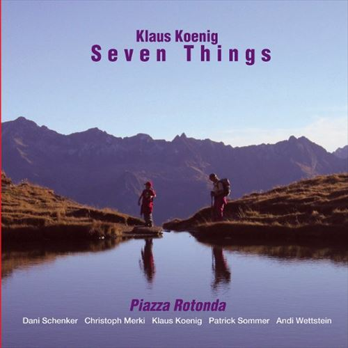 KLAUS KOENIG / SEVEN THINGS - PIAZZA ROTONDA