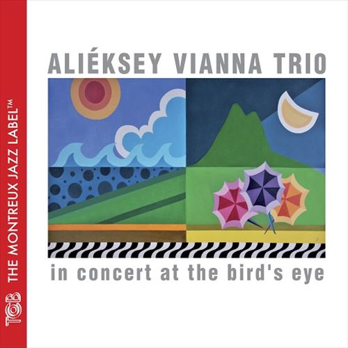 ALIEKSEY VIANNA TRIO / IN CONCERT AT THE BIRD'S EYE