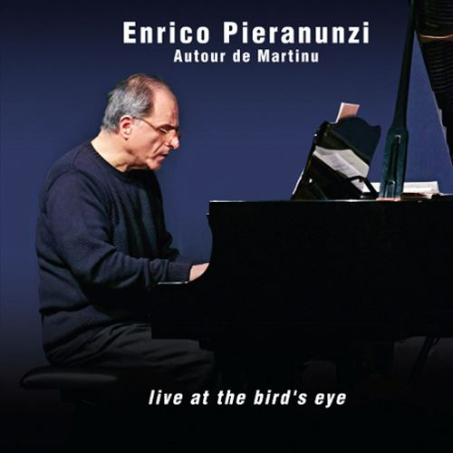 ENRICO PIERANUNZI / AUTOUR DE MARTINU - LIVE AT THE BIRD'S EYE(ジャズCD)