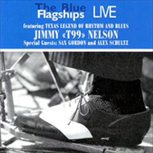 JIMMY T99 NELSON / THE BLUE FLAGSHIPS LIVE (ジャズCD)