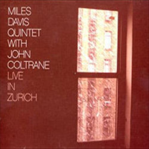 LIVE IN ZURICH (ジャズCD) / MILES DAVIS QUINTET WITH JOHN COLTRANE