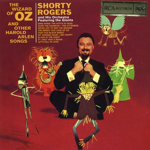 THE WIZARD OF OZ AND OTHER HAROLD ARLEN SONGS (ジャズCD) / SHORTY ROGERS AND HIS ORCHESTRA