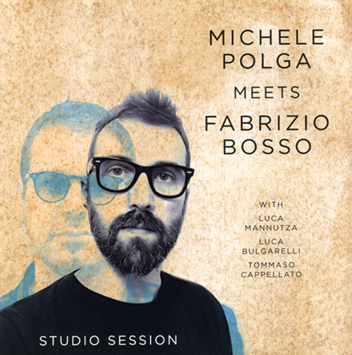 MICHELE POLGA MEETS FABRIZIO BOSSO / STUDIO SESSION (ジャズCD)