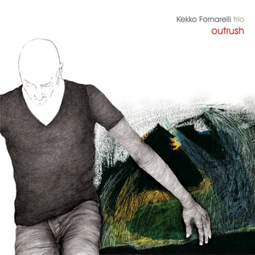 KEKKO FORNARELLI TRIO / OUTRUSH