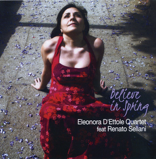 ELEONORA D'ETTOLE QUARTET FEAT. RENATO SELLANI / BELIEVE IN SPRING(ジャズCD)