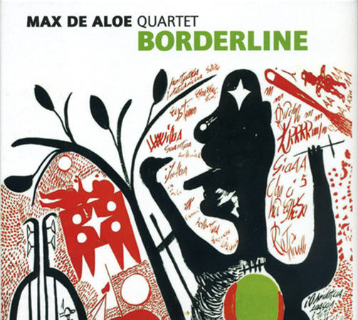 MAX DE ALOE QUARTET / BORDERLINE (ジャズCD)