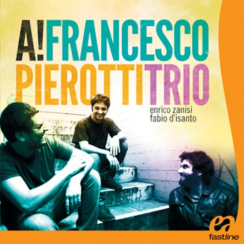 FRANCESCO PIEROTTI TRIO / A!(ジャズCD)