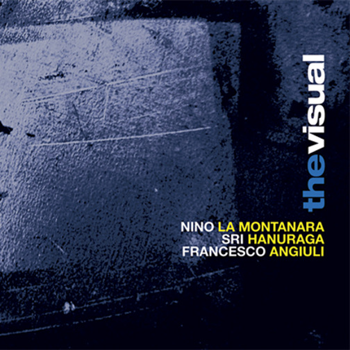 NINO LA MONTANARA / SRI HANURAGA / FRANCESCO ANGIULI / THE VISUAL(ジャズCD)