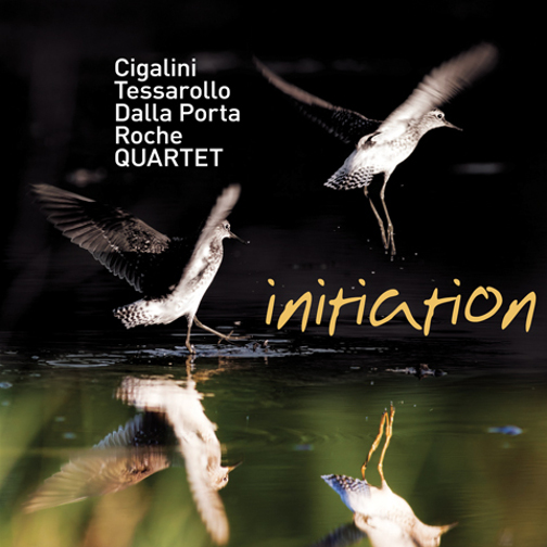 CIGALINI / TESSAROLLO / DALLA PORTA / ROCHE QUARTET / INITIATION (ジャズCD)