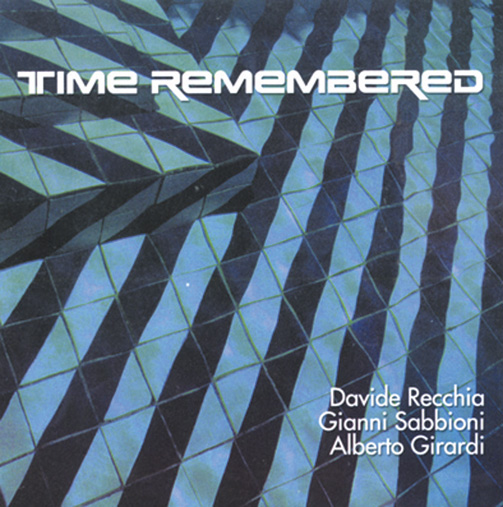 Time Remembered (ジャズCD) / Davide Recchia / Gianni Sabbioni / Alberto Girardi