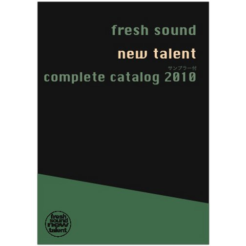 FRESH SOUND NEW TALENT COMPLETE CATALOG 2010 / FRESH SOUND NEW TALENT COMPLETE CATALOG 2010