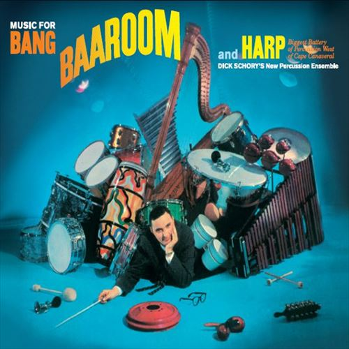 DICK SCHORY'S NEW PERCUSSION ENSEMBLE / MUSIC FOR BANG, BAA-ROOM AND HARP (ジャズCD)