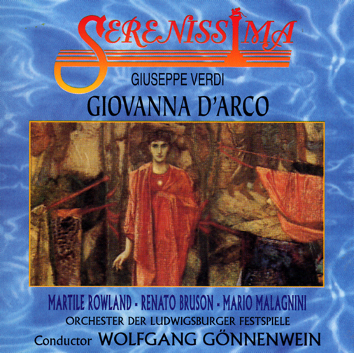 ORCHESTER DER LUDWIGSBURGER FESTSPIELE CONDUCTED BY WOLFGANG GONNENWEIN CAST: MARTILE ROWLAND, RENAT / OPERA - GIUSEPPE VERDI : GIOVANNA D'ARCO(2CD)