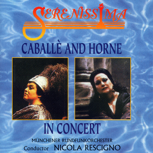 MONTSERRAT CABALLE AND MARILYN HORNE / MUNCHENER RUNDFUNK ORCHESTER CONDUCTED BY NICOLA RESCIGNO / IN CONCERT - ARIAS AND DUET
