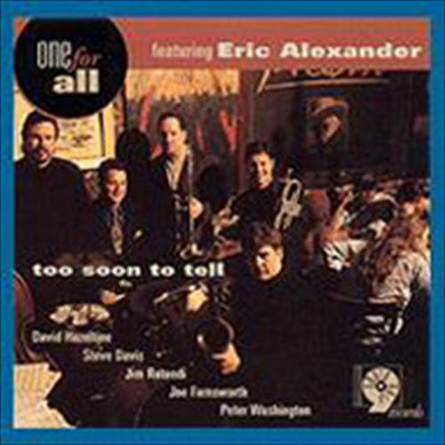 TOO SOON TO TELL (ジャズCD) / ONE FOR ALL FEAT.ERIC ALEXANDER
