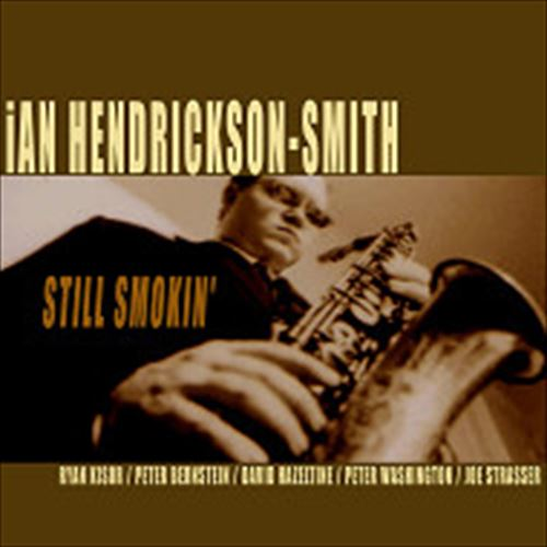 IAN HENDRICKSON-SMITH / STILL SMOKIN' (ジャズCD)