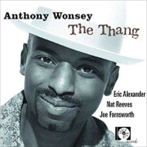 ANTHONY WONSEY / THE THANG (ジャズCD)