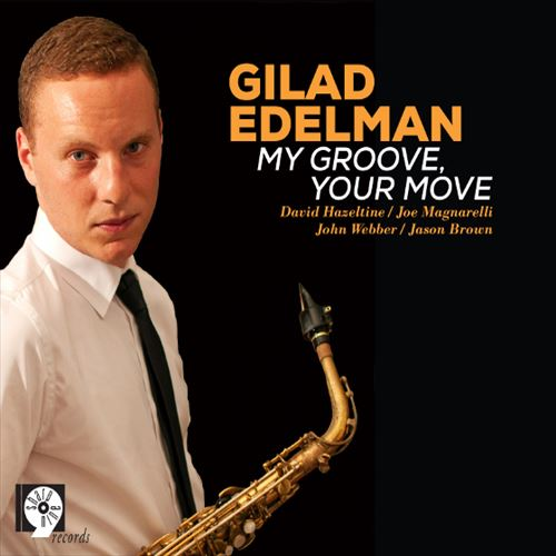 GILAD EDELMAN / MY GROOVE, YOUR MOVE (ジャズCD)