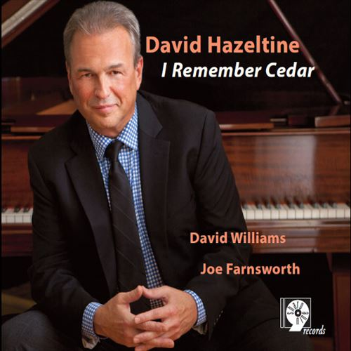 DAVID HAZELTINE / I REMEMBER CEDAR(ジャズCD)
