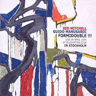 RED MITCHELL / GUIDO MANUSARDI / FORMIDOUBLE!!!-LIVE IN STOCKHOLM 1974 (ジャズCD)