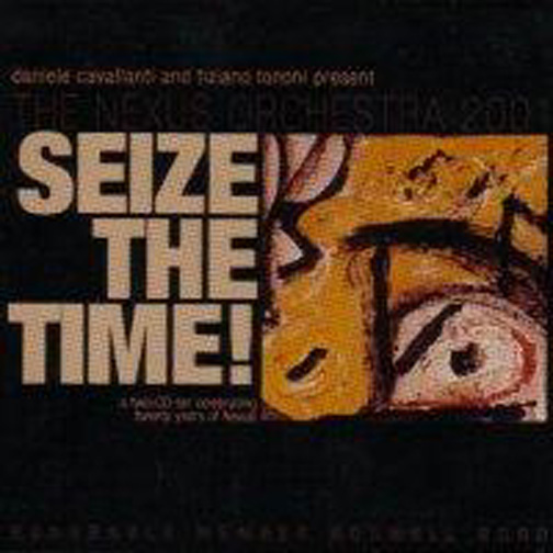 NEXUS ORCHESTRA 2001 - SEIZA THE TIME! A TWO.... (2CD) - CD x 2
