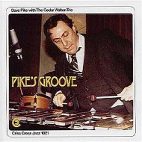 DAVE PIKE WITH THE CEDAR WALTON TRIO / PIKE'S GROOVE