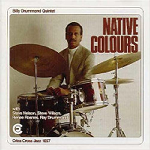 NATIVE COLOURS (ジャズCD) / BILLY DRUMMOND QUINTET
