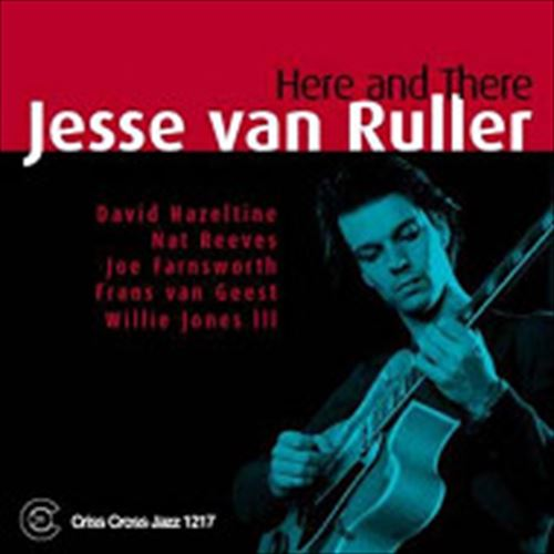 Jesse Van Ruller Quartet / Trio / Here And Ther (ジャズCD)