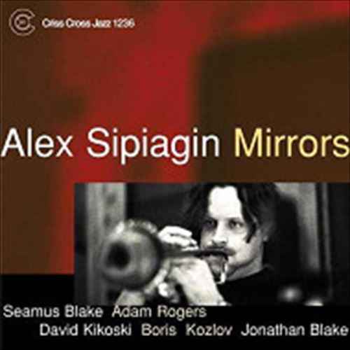 ALEX SIPIAGIN / MIRRORS (ジャズCD)