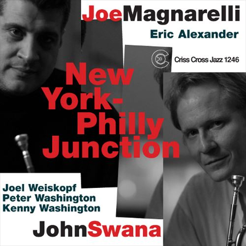 JOE MAGNARELLI / JOHN SWANA / NEW YORK-PHILLY JUNCTION (ジャズCD)