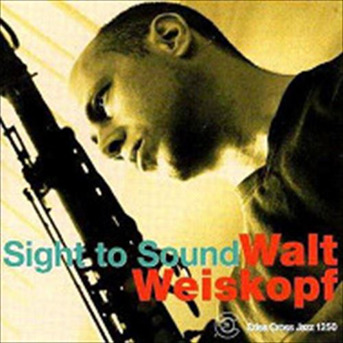 WALT WEISKOPF SEXTET / SIGHT TO SOUND (ジャズCD)