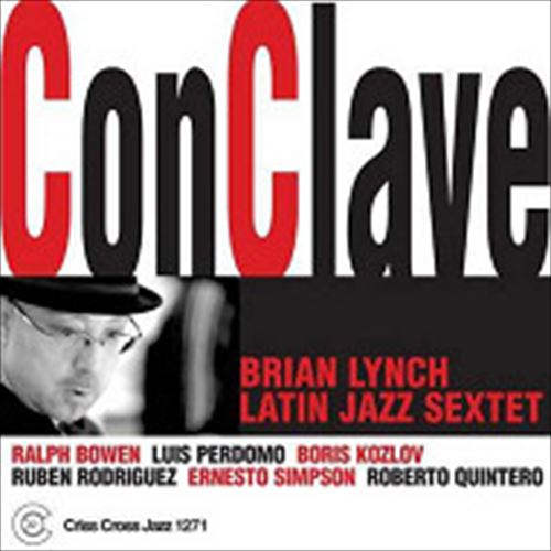 BRIAN LYNCH LATIN JAZZ SEXTET / CONCLAVE (ジャズCD)