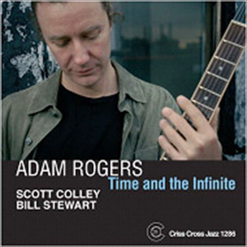 Adam Rogers Trio / Time And The Infinite (ジャズCD)
