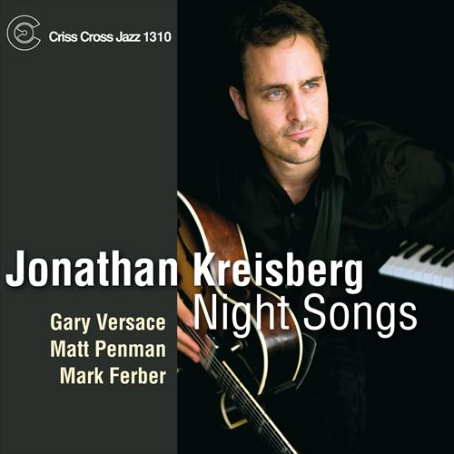 JONATHAN KREISBERG / NIGHT SONGS (ジャズCD)